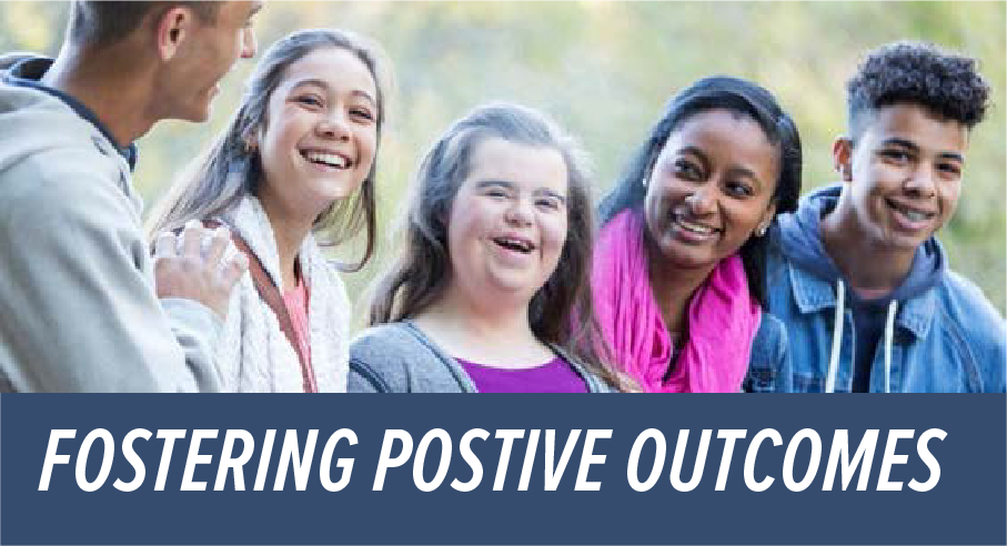 Group of five young people of different races smiling together. And text that says Fostering Positive Outcomes.