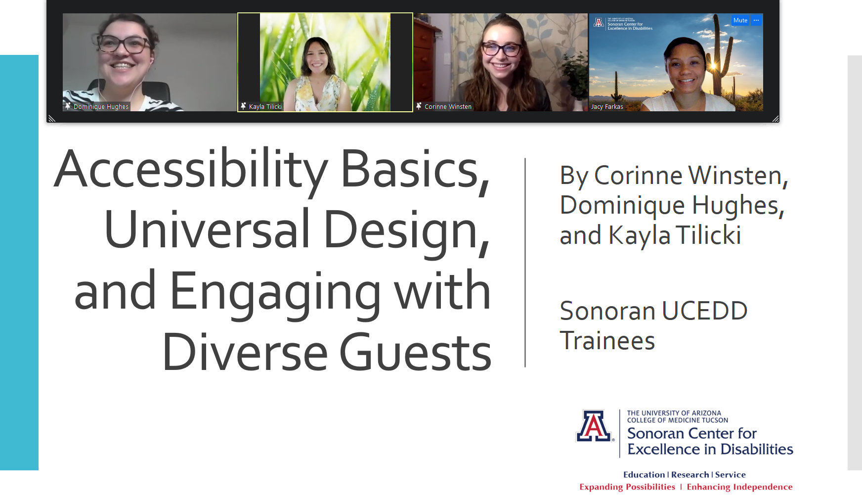 Screenshot of a Zoom shared screen presentation. Across the top from left to right: Dominique Hughes, Kayla Tilicki, Corrine Winsten and Jacy Farkas have their cameras on to give a presentation called: Accessibility Basics, Universal Design and Engaging with Divers Guests.
