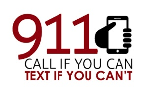 911 call if you can, text if you can't
