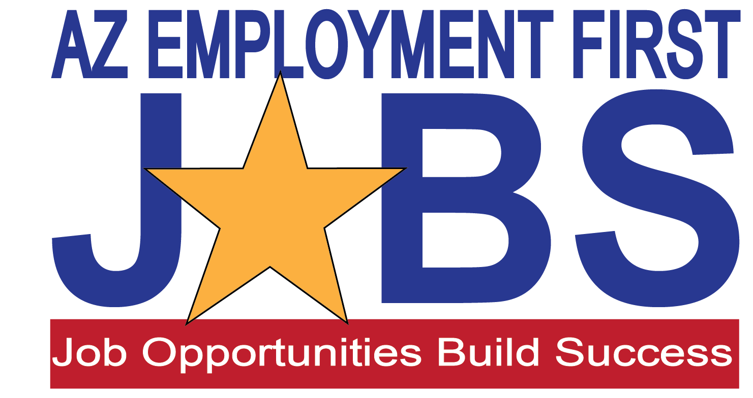 AZ Employment First: Job Opportunities Build Success