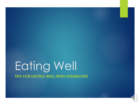 Eating Well: Tips for Eating Well with Disabilities