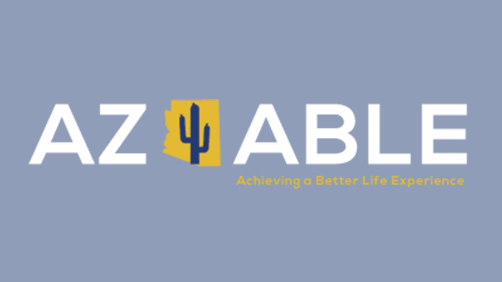 AZ ABLE: Achieving a Better Life Experience