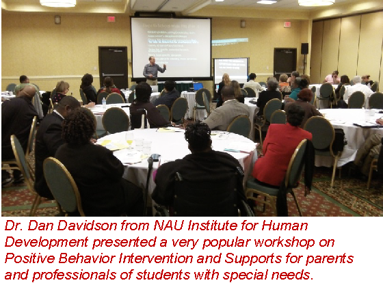 Dr. Dan Davidson from NAU Institute for Human Development presented a very popular workshop on Positive Behavior Intervention and Supports for parents and professionals of students with special needs.