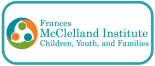 Frances McClelland Institute for Children, Youth, and Families
