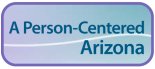 A Person-Centered Arizona